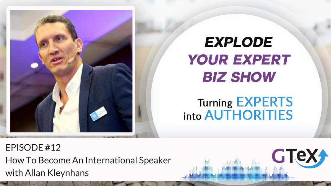 Episode #12 How To Become An International Speaker with Allan Kleynhans