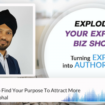 EPISODE #2 How To Find Your Purpose To Attract More Clients with Cj Sohal