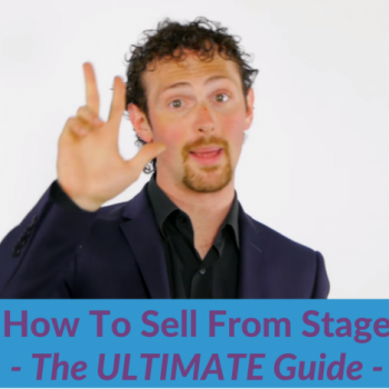How To Sell From Stage – The Ultimate Guide