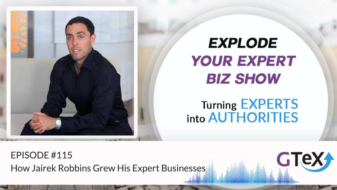 Episode #115 How Jairek Robbins Grew His Expert Businesses