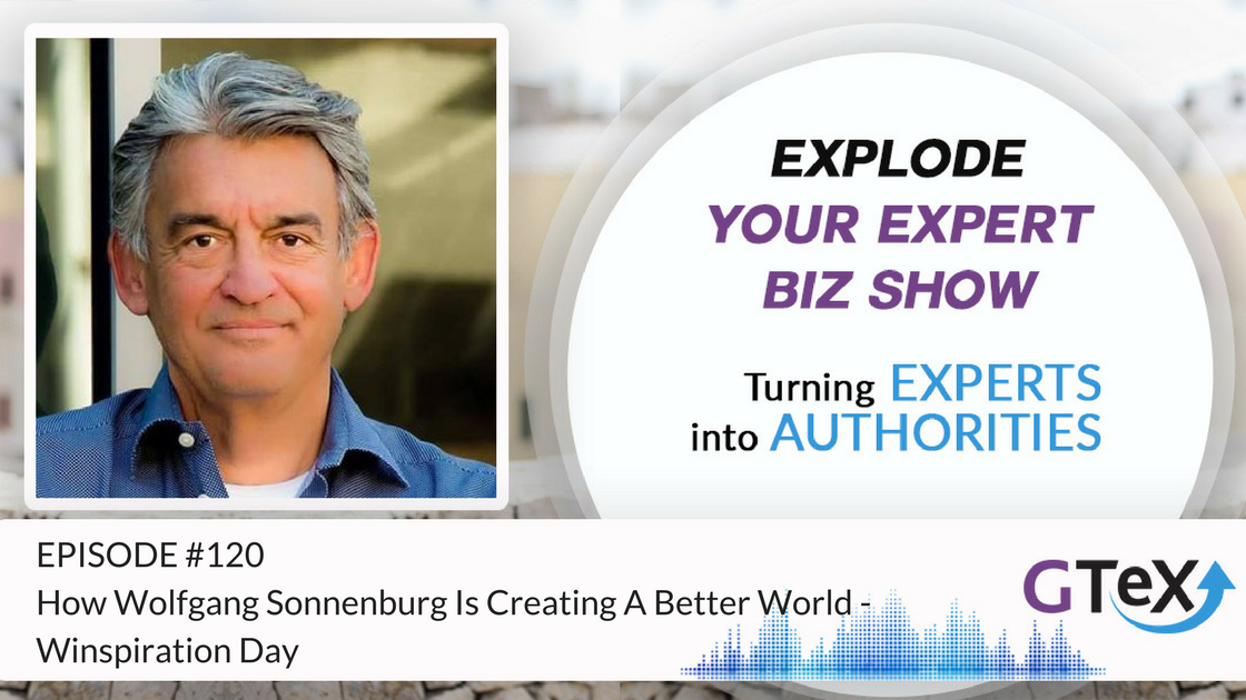 Episode #120 How Wolfgang Sonnenburg Is Creating A Better World - Winspiration Day