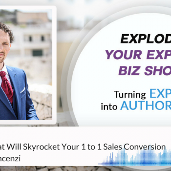 Episode #112 The 3 Strategies That Will Skyrocket Your 1 to 1 Sales Conversion