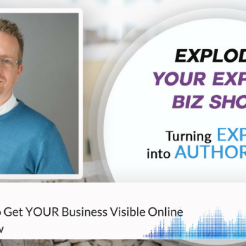 Episode #14 Find Out How To Get YOUR Business Visible Online with Kevin Arrow