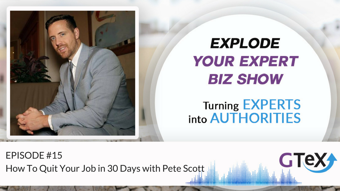 Episode #15 How To Quit Your Job in 30 Days with Pete Scott