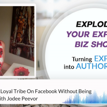 Episode #17 How To Build A Loyal Tribe On Facebook Without Being A Douchebag with Jodee Peevor