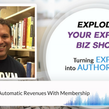 Episode #19 How To Create Automatic Revenues With Membership with Ryan Lee