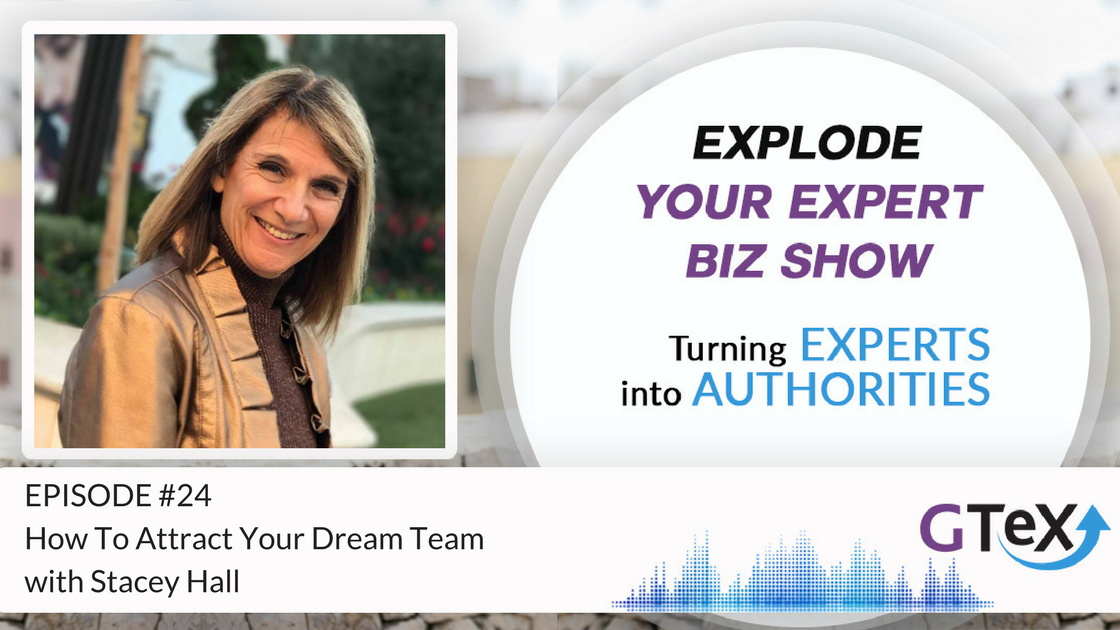 Episode #24 How To Attract Your Dream Team with Stacey Hall