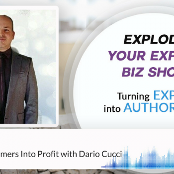 Episode #29 Turn Your Customers Into Profit with Dario Cucci