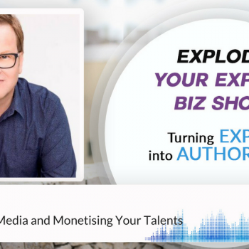Episode #31 Steve Miller on Media And Monetising Your Talents