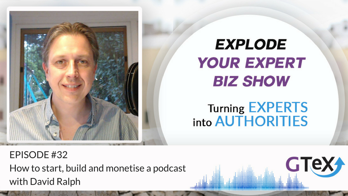 Episode #32 How to start, build and monetise a podcast with David Ralph