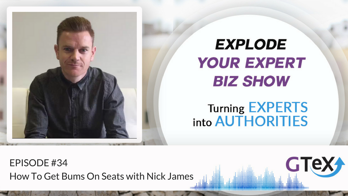 Episode #34 How To Get Bums On Seats with Nick James