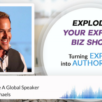 Episode #36 How To Become A Global Speaker with Daven Michaels