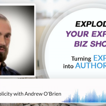 Episode #37 How To Get Publicity with Andrew O'Brien