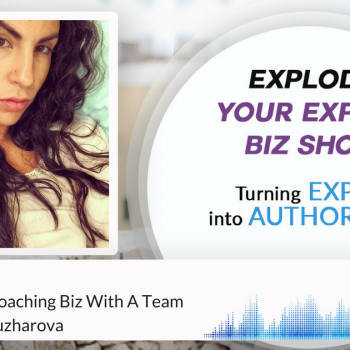 Episode #38 Building Your Coaching Biz With A Team with Boryana Tuzharova