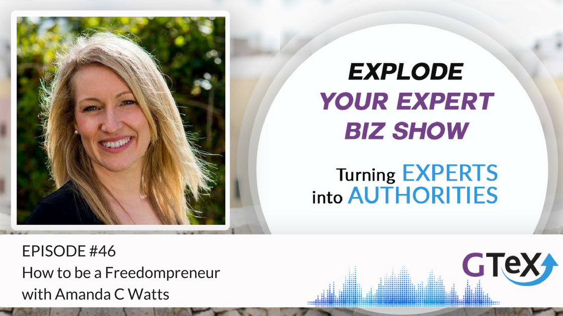 Episode #46 How to be a Freedompreneur with Amanda C Watts