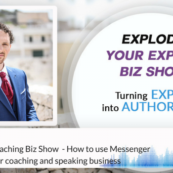 Episode #51 Explode Your Coaching Biz Show - Breaking News - How to use Messenger Bots to grow your coaching and speaking business