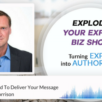Episode #58 How To Get Paid To Deliver Your Message With Topher Morrison