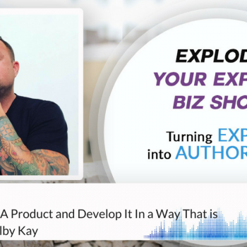 Episode #66 How To Create A Product and Develop It In a Way That is Unique with Kolby Kay
