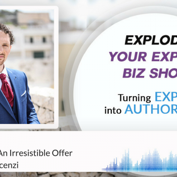 Episode #67 How To Create An Irresistible Offer