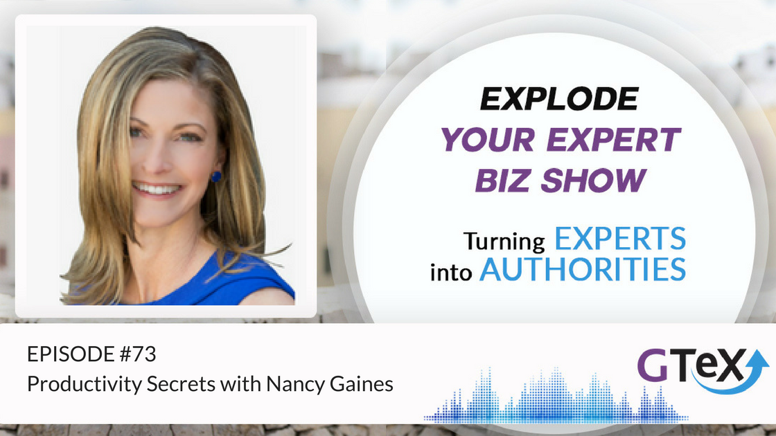Episode #73 Productivity Secrets with Nancy Gaines