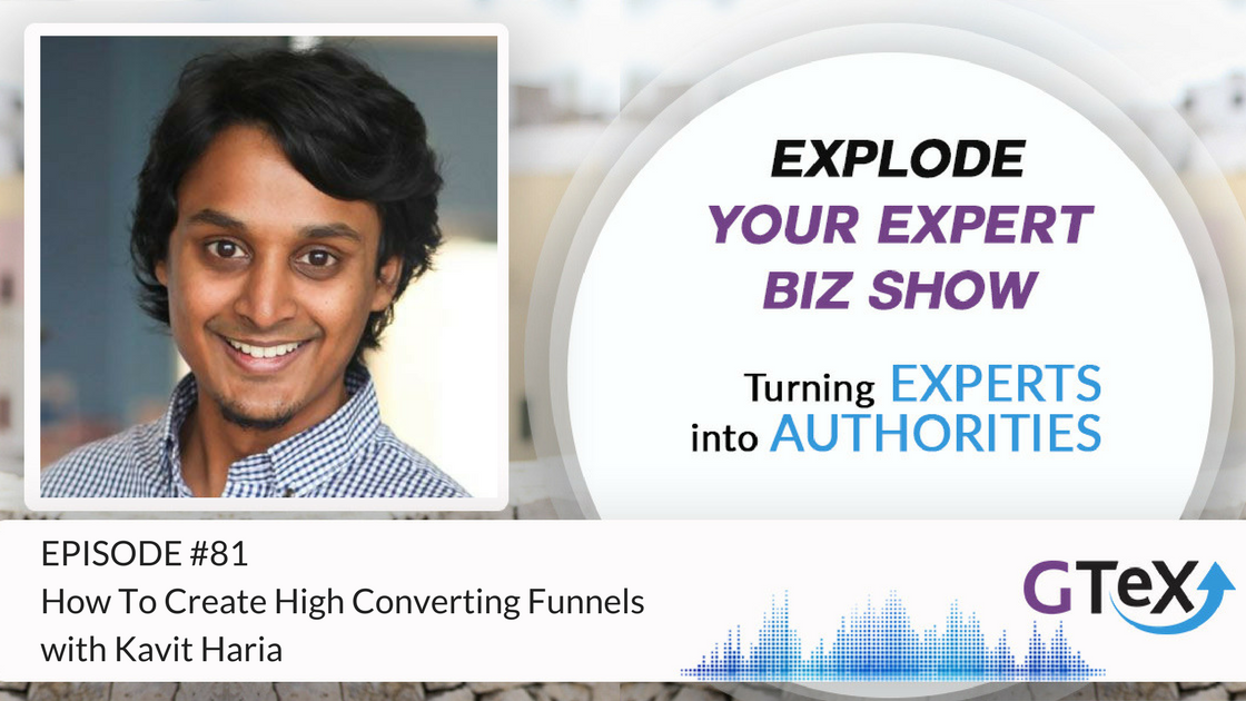 Episode #81 How To Create High Converting Funnels with Kavit Haria