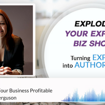Episode #89 How To Make Your Business Profitable with Annette Ferguson