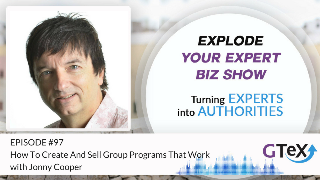 Episode #97 How To Create And Sell Group Programs That Work With Jonny Cooper