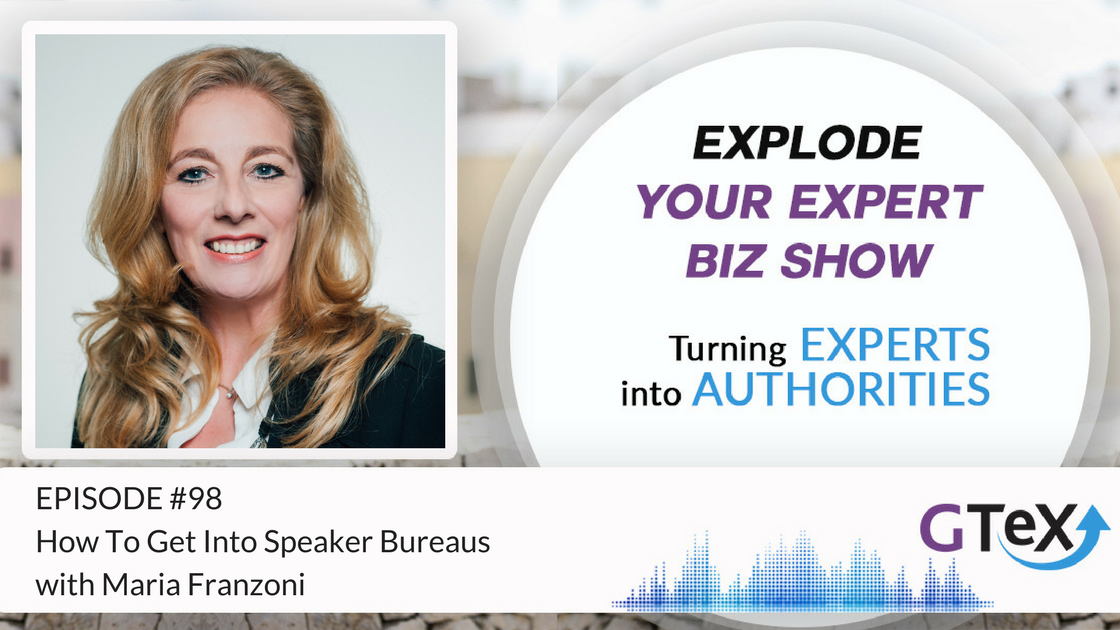 Episode #98 How To Get Into Speaker Bureaus with Maria Franzoni
