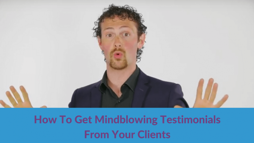 How-To-Get-Mindblowing-Testimonnials-From-Your-Clients