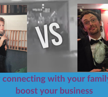 Why connecting with your family will boost your business