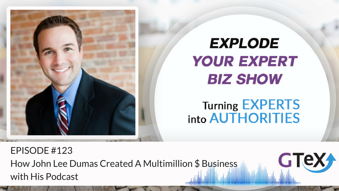 Episode #123 How John Lee Dumas Created A Multimillion $ Business with His Podcast