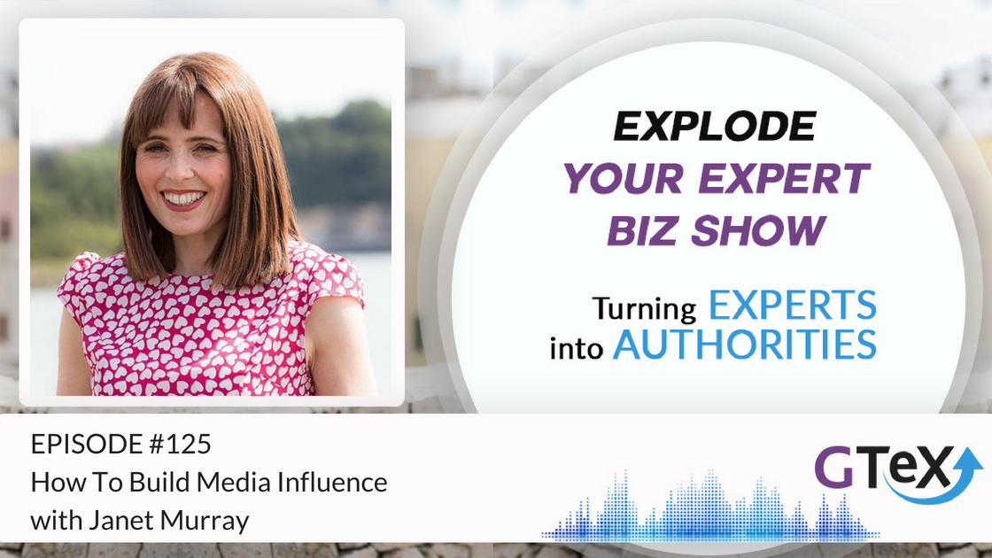 Episode #125 How to build media influence with Janet Murray