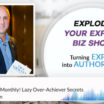 Episode #130 Take Vacations Monthly! Lazy Over-Achiever Secrets from B.D. Dalton