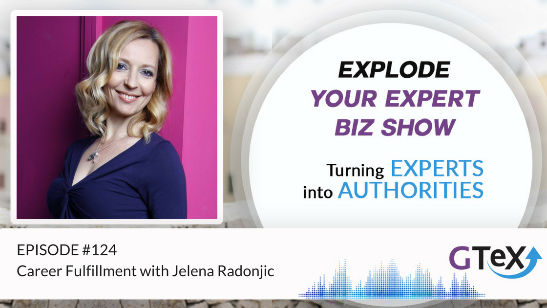Episode #124 Career Fulfillment With Jelena Radonjic