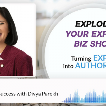 Episode #133 Step into Your Success Divya Parekh
