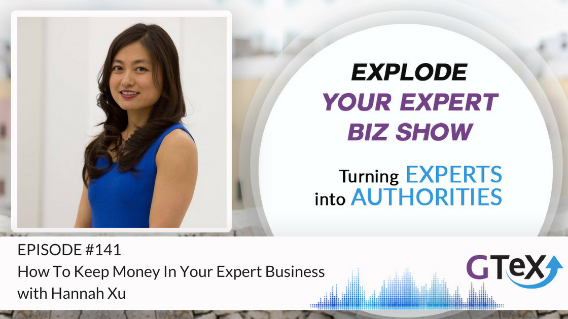 Episode #141 How To Keep Money In Your Expert Business with Hannah Xu