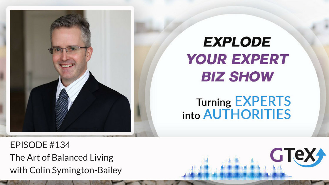 Episode #134 The Art of Balanced Living with Colin Symington-Bailey