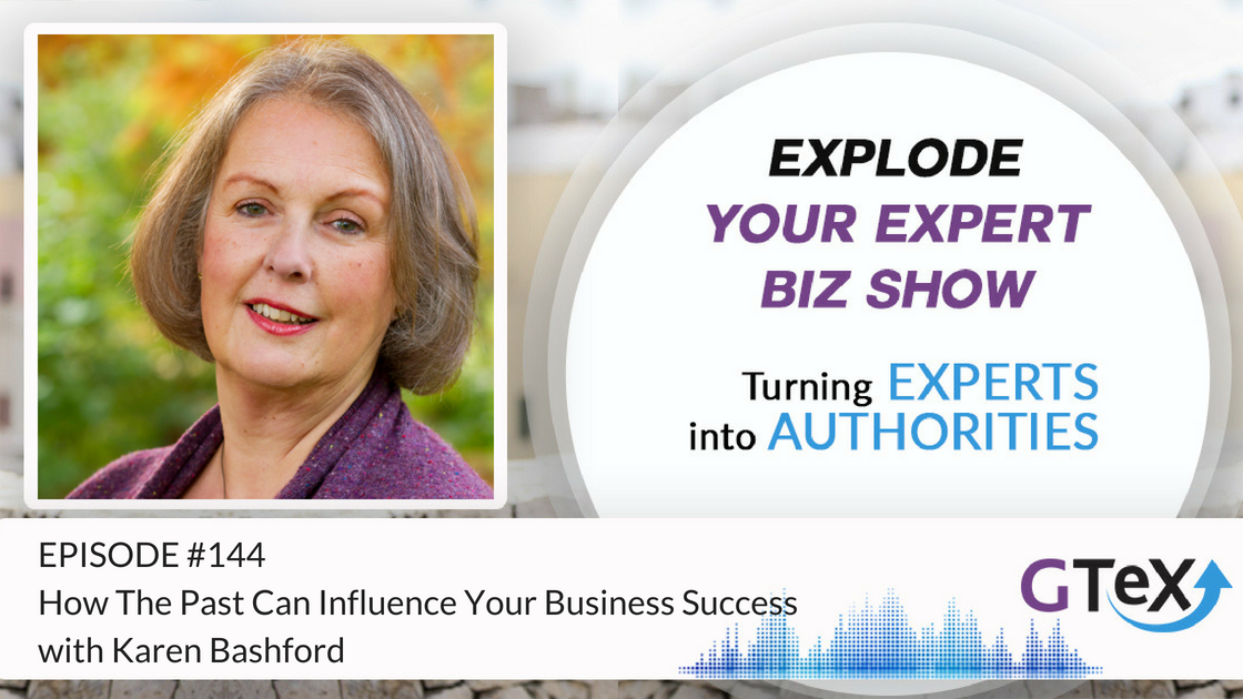 Episode #144 How the past can influence your business success with Karen Bashford