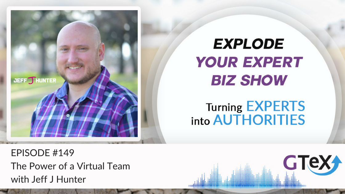 Episode #149 The Power of a Virtual Team with Jeff J Hunter