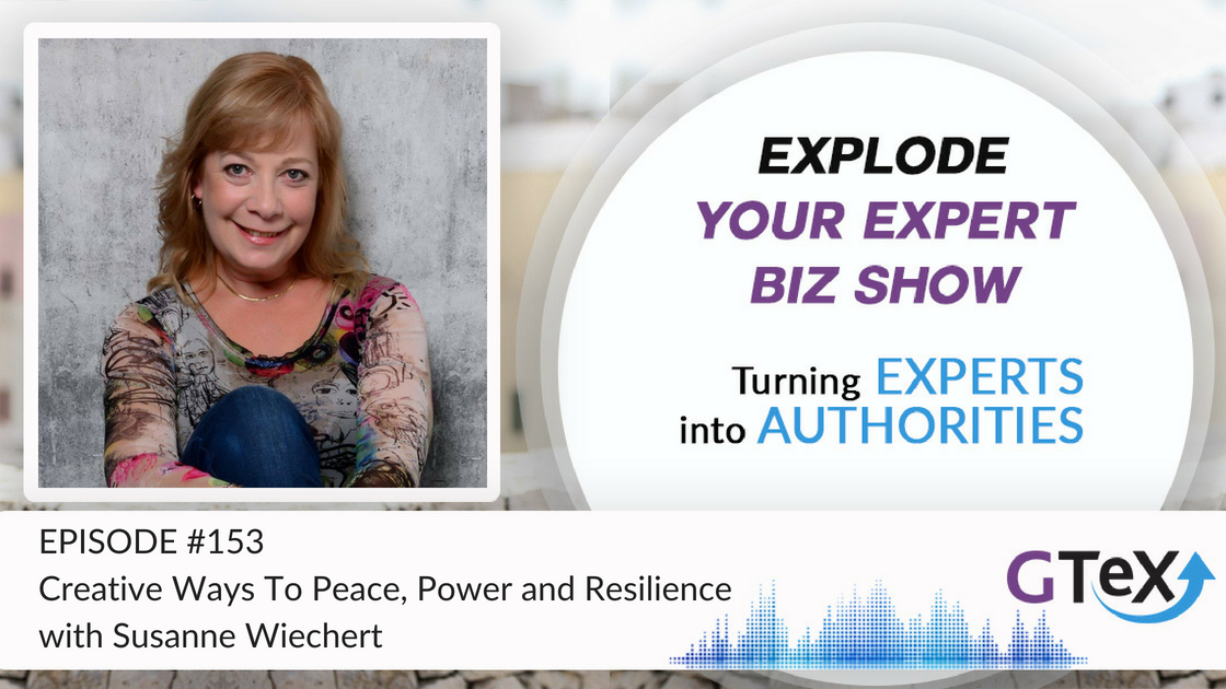 Episode #153 Creative Ways To Peace, Power and Resilience with Susanne Wiechert