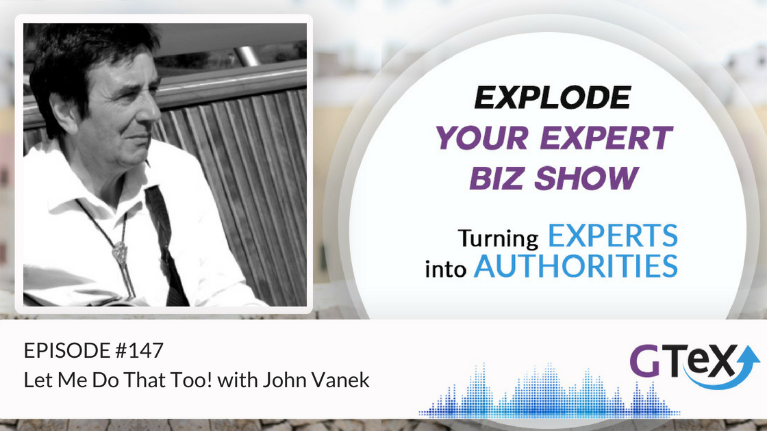 Episode #147 Let Me Do That Too! with John Vanek