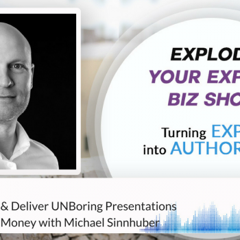Episode #157 How To Create & Deliver UNBoring Presentations That Make You Money with Michael Sinnhuber