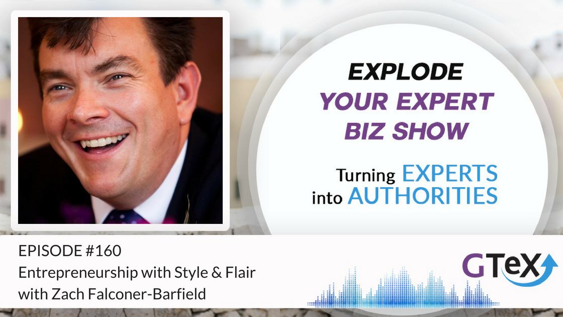 Episode #160 Entrepreneurship with Style & Flair with Zach Falconer-Barfield