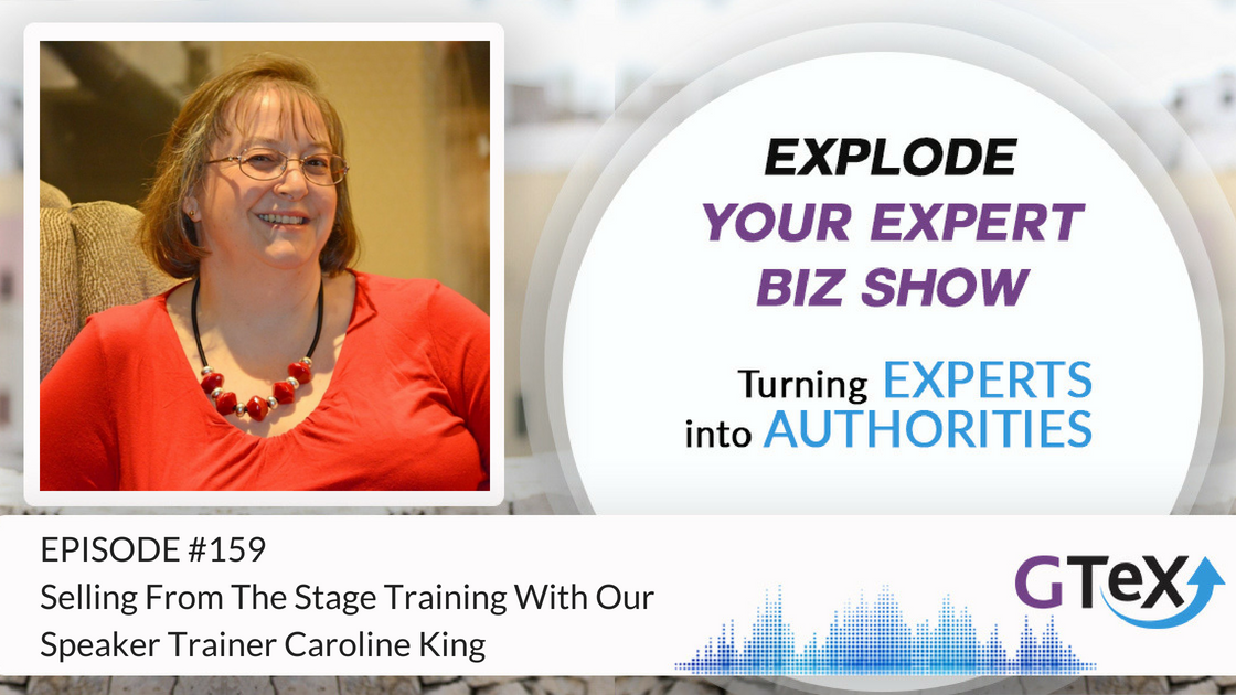 Episode #159 Selling From The Stage Training With Our Speaker Trainer Caroline King
