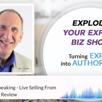 Episode #173 Selling When Speaking - Live Selling From The Stage Pitch Review
