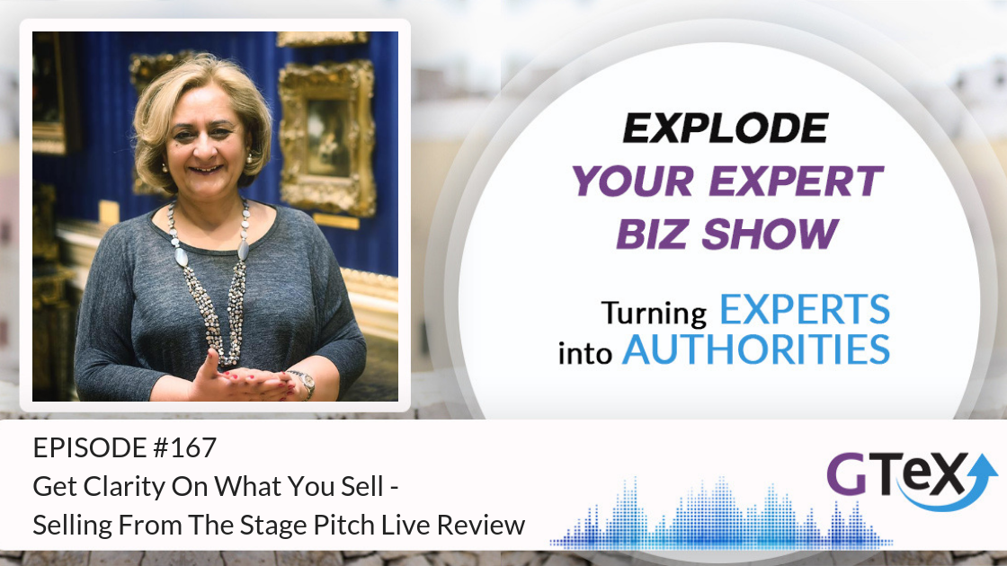 Episode #167 Get Clarity On What You Sell - Selling From The Stage Pitch Live Review
