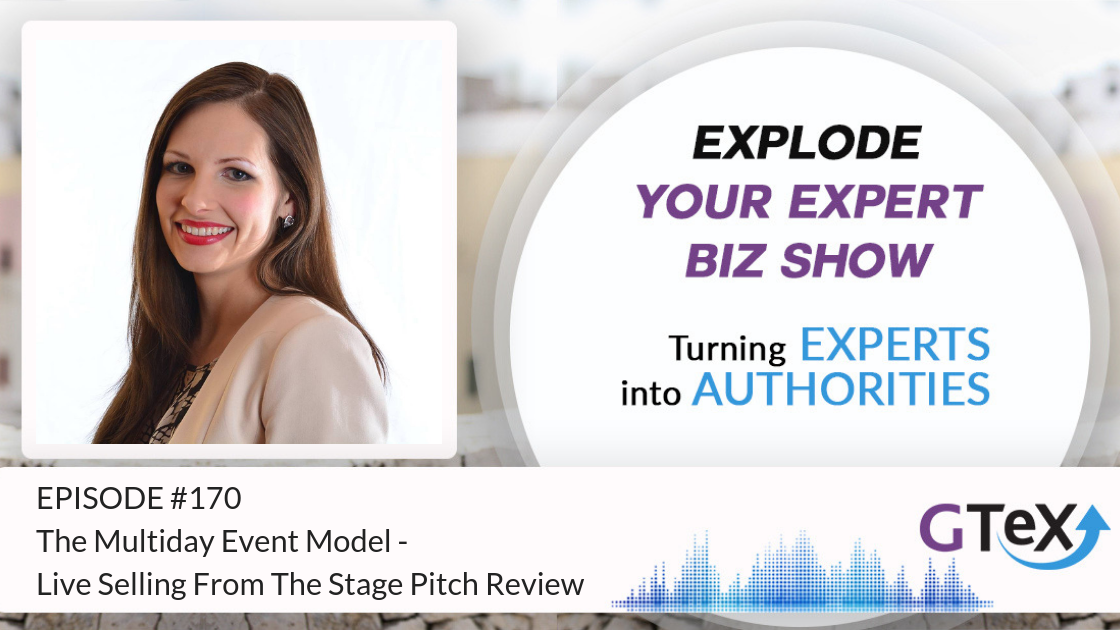 Episode #170 The Multiday Event Model - Live Selling From The Stage Pitch Review