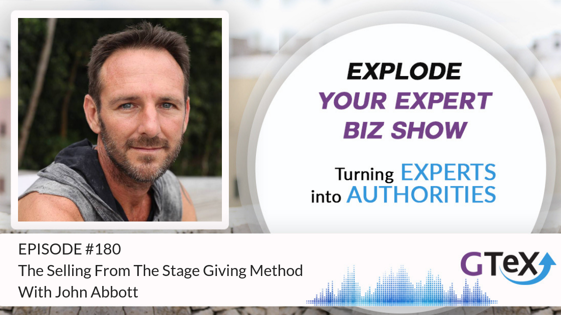 Episode #180 The Selling From The Stage Giving Method With John Abbott