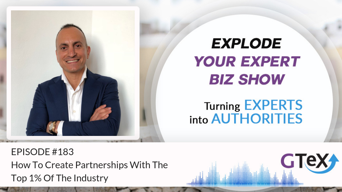 Episode #183 How To Create Partnerships With The Top 1% Of The Industry
