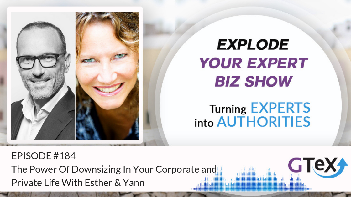 Episode #184 The Power Of Downsizing In Your Corporate and Private Life With Esther & Yan